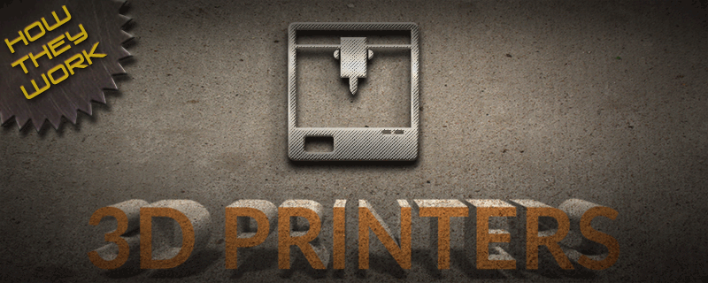 How Do 3D Printers Work?