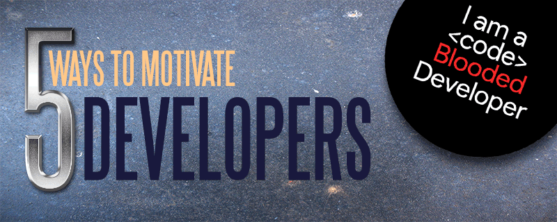 5 Ways to Motivate a Team of Developers