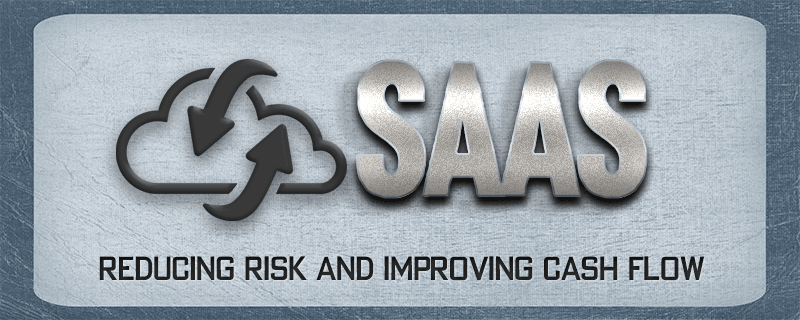 How SaaS Models Reduce Risk and Improve Cash Flow